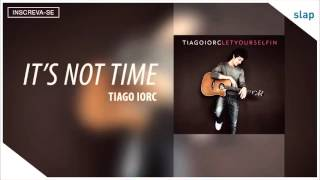 Watch Tiago Iorc Its Not Time video
