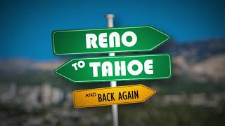 Reno to Tahoe and Back Again | Omni