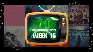 WE10 2019 | COUNTDOWN TOP 20 WEEK 16 [NEW]