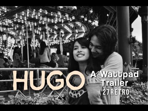 [1] Hugo - Wattpad Trailer [Indonesia]