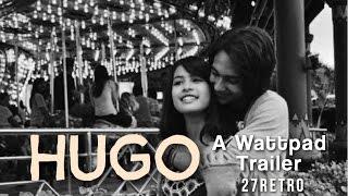 Video [1] Hugo - Wattpad Trailer [Indonesia] download MP3, 3GP, MP4, WEBM, AVI, FLV Desember 2017
