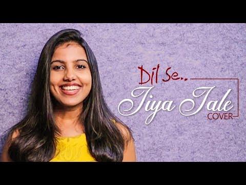 Dil Se -Jiya Jale  Cover | A R Rahman |...
