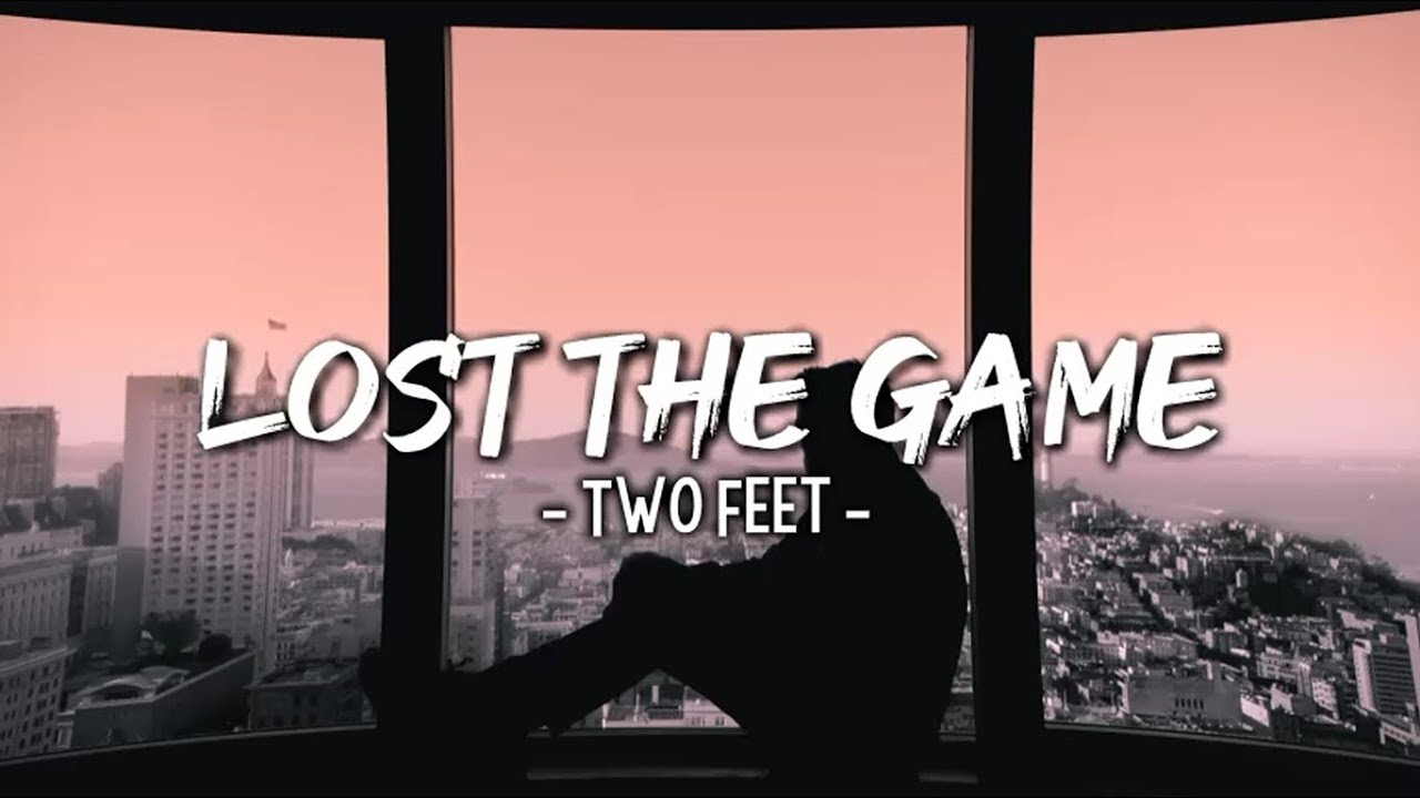 Two Feet Lost The Game Lyrics Youtube