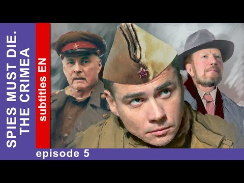 Download Spies Must Die. The Crimea - Episode 5. Military Detective Story. StarMedia. English Subtitles