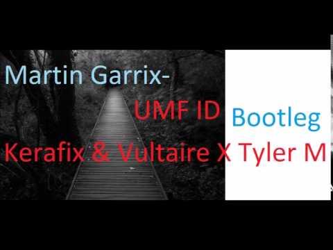 Martin Garrix- UMF ID( Kerafix & Vultaire X Tyler Mason Bootleg)[Free DL]