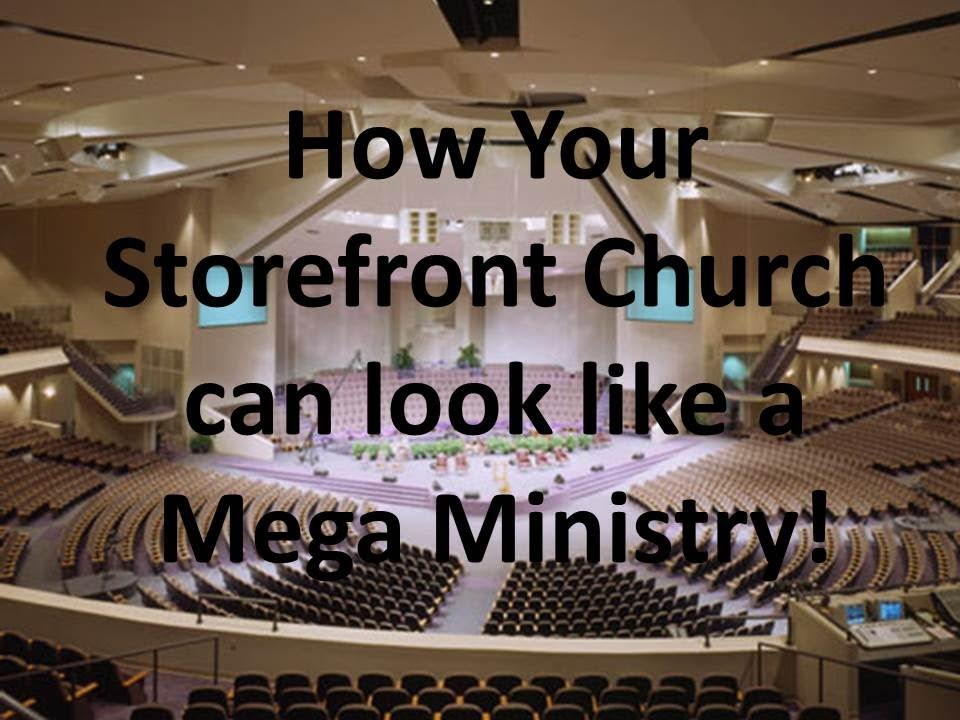 how your storefront church can look like a mega ministry