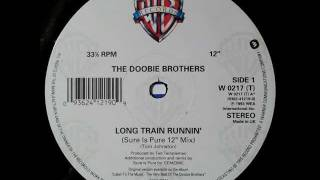 "The Doobie Brothers - Long Train Runnin' (Sure is Pure 12"" Mix)"