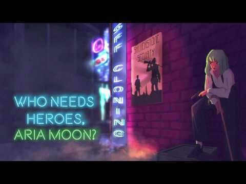 Who Needs Heroes, Aria Moon? - Episode 4: Bathed in a Neon Light
