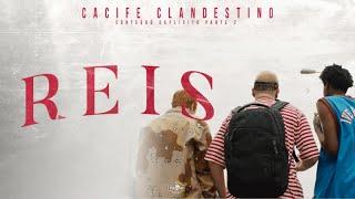 Cacife Clandestino - Reis | Conteúdo Explícito Part 2 | Ep 1
