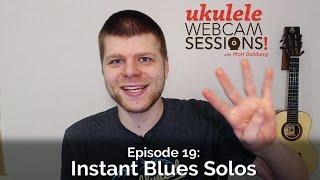 Ukulele Webcam Sessions (Ep.19) - Instant Blues Solos (in 4 Keys!)