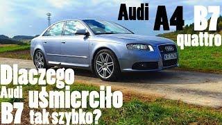 Audi A4  B7 2.0 TFSI quattro - czyli czemu Audi uśmierciło B7 tak szybko?