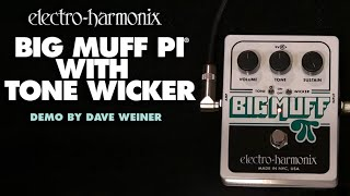 Big Muff Pi with Tone Wicker - Demo by Dave Weiner - Distortion/ Sustainer
