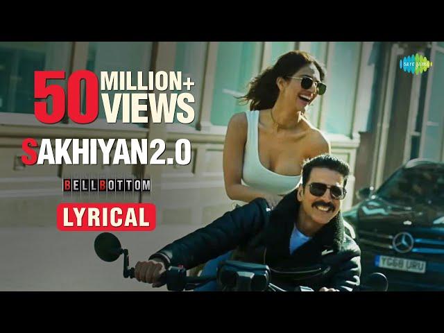 Sakhiyan2.0 | Lyrical | Akshay Kumar | Vani Kapoor | Maninder Buttar | Tanishk B | Zara K | Babbu