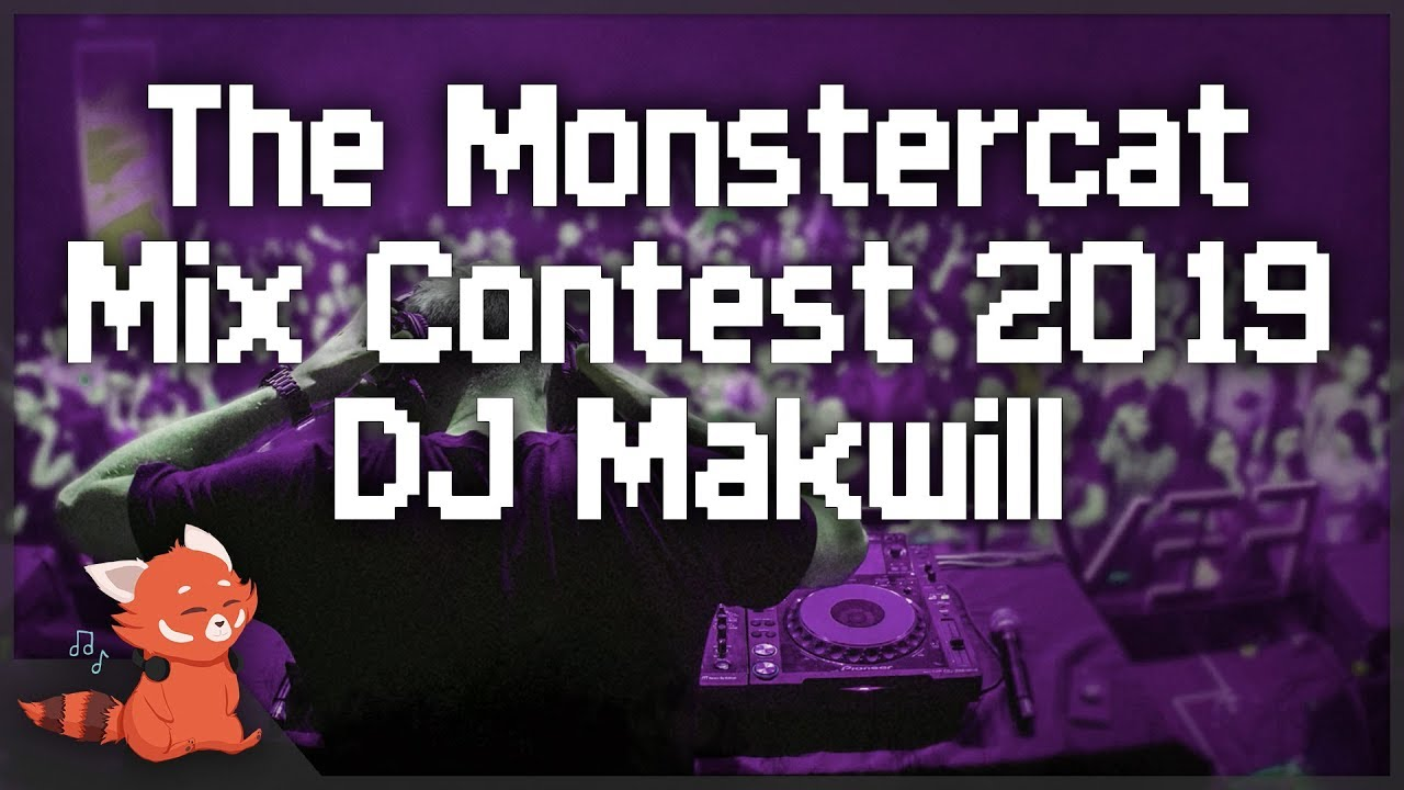 The Monstercat Mix Contest 2019 ~ [DJ Makwill]