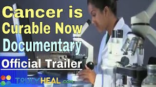 CANCER is curable NOW Documentary (OFFICIAL TRAILER)