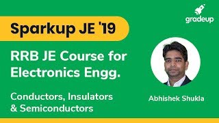 Sparkup JE'19  RRB JE Electronics | Class-1 | Conductors, Insulators & Semiconductors