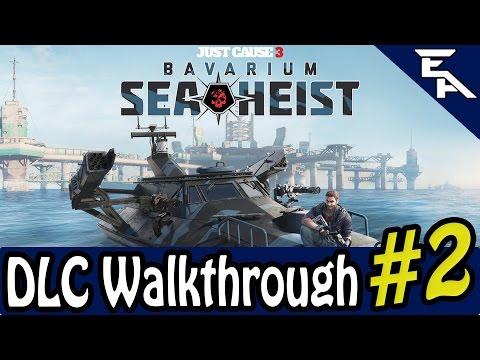 Just Cause 3 Bavarium Sea Heist DLC - Part 2/3 | Playthrough |
