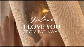 Witrie - I Love You (From Far Away) Official Music Video