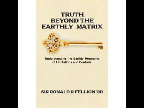 Ronald Fellion & Patricia Farrington On Truth Beyond The Earthly Matrix Part 1 6-10-2017