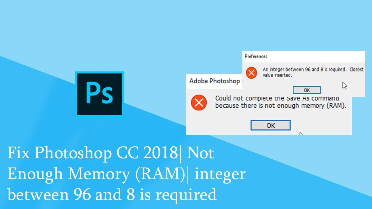 Fix Photoshop CC 2018| Not Enough Memory (RAM)| integer between 96 and 8 is  required
