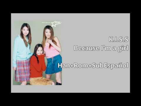 K.I.S.S - Because I'm a girl | Han+Rom+Sub Español