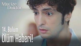 Ali aileye ölüm haberini verdi - Mucize Doktor 14. Bölüm