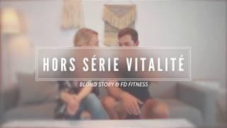 Webmagazine HORS SÉRIE VITALITÉ de FDFitness & BlondStory 🌿