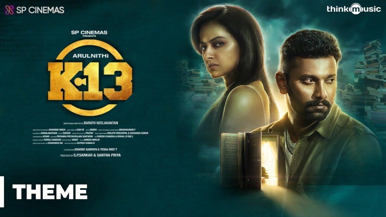 Download K13 | K13 Theme | Arulnithi, Shraddha Srinath | Sam C.S | Barath Neelakantan