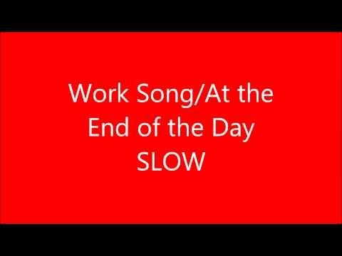 Work Song End of the Day SLOW