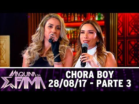 Chora boy - Parte 3 | Máquina da Fama (28/08/17)