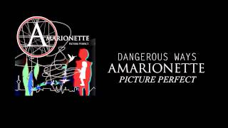 """Amarionette """"Dangerous Ways"""""""