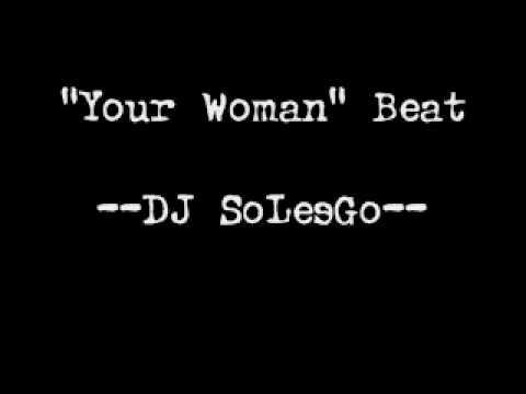 """Your Woman"" Beat -- DJ SoLesGo"