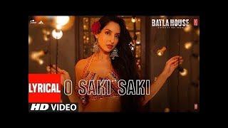O Saki Saki Full Song With Lyrics Neha Kakkar | Batla House | 9XM GAANA