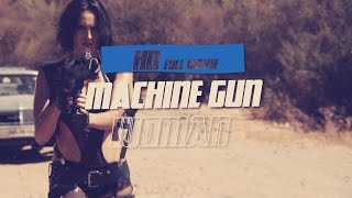 Bring Me The Head Of The Machine Gun Woman - Full Action Movie