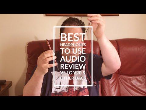 HTC U11 Audio Review plus Best Headphones To Use & vs LG V20 & DFR & DACS