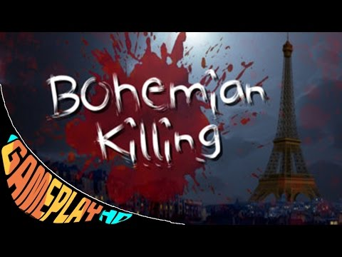 Bohemian Killing Gameplay PC HD 1080p60FPS