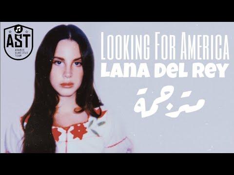 Lana Del Rey - Looking For America | Lyrics Video | مترجمة