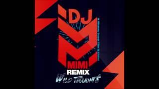 DJ MIMI REMIX - Wild Thoughts (DJ Khaled Ft. Rihanna, Bryson Tiller) 2017