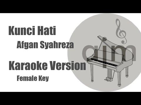 Kunci Hati Afgan Syahreza Karaoke Version Female Key
