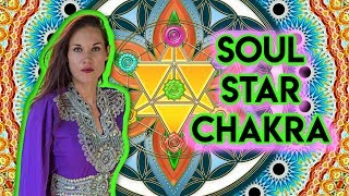 How To Open and Activate Your Soul Star Chakra