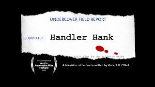 Handler Hank TV crime drama pilot pitch