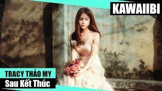 Sau Kết Thúc - TraCy Thảo My [ Video Lyrics ]