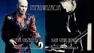 SLAVA INOZEMCEV / IGOR GAWLIKOWSKI - Improwizacja