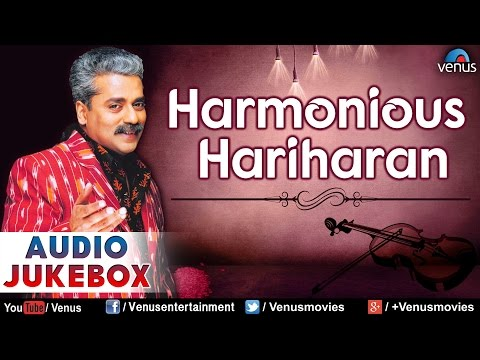 Harmonious Hariharan ~ Romantic Songs Of Bollywood || Audio Jukebox