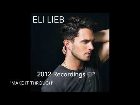 Eli Lieb - Make It through