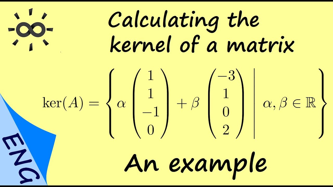 Download Calculating the kernel of a matrix - An example