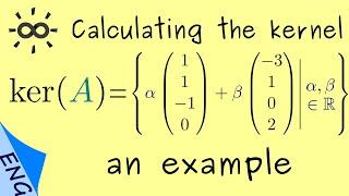 Calculating the kernel oḟ a matrix - An example