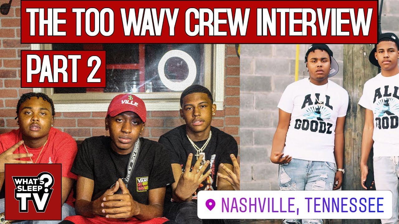 "Kyree Thomas ""Too Wavy Crew Is The Most Turnt Group Of Young Rappers In Nashville"""