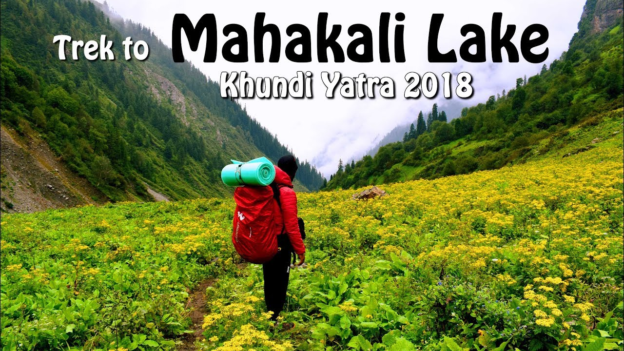 Trek to Mahakali Lake | Khundi Yatra 2018 via Saho Chamba
