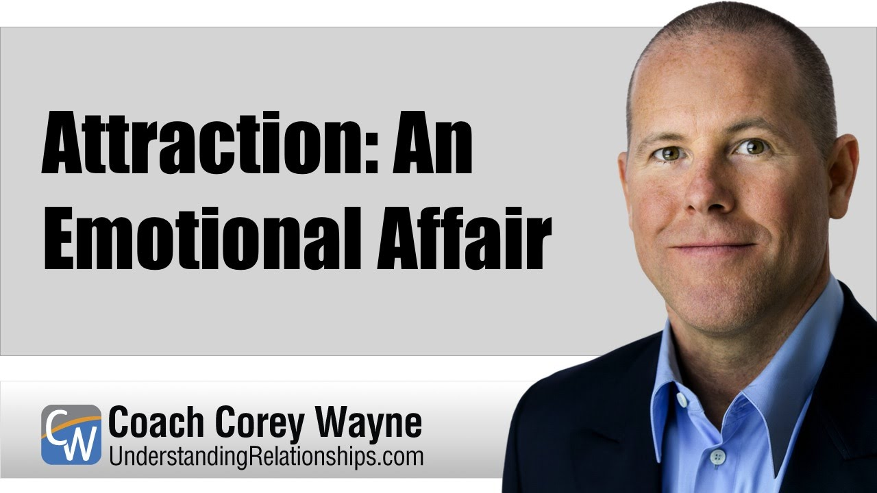 Attraction: An Emotional Affair